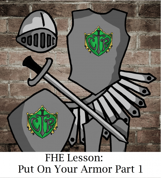 "FHE Lesson: ""Put On Your Armor"" Part 1"